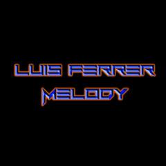 Luis Ferrer - Melody