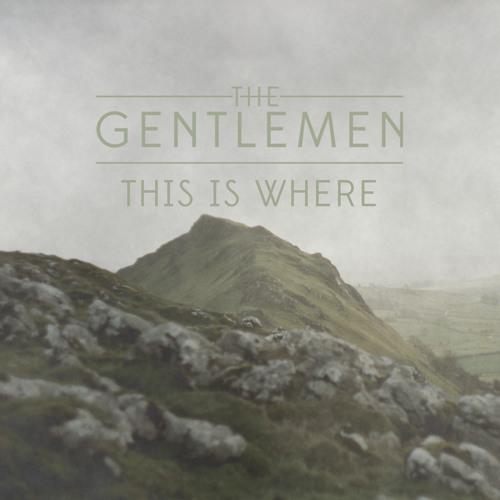 THE GENTLEMEN - This Is Where (Radio Edit)