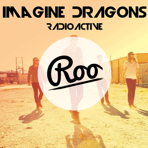 Imagine Dragons - Radioactive (Roo Remix Preview)