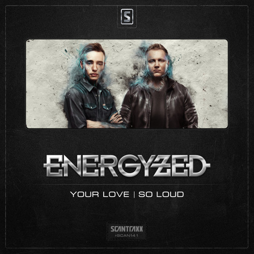 Energyzed - So Loud (#SCAN141 Preview)
