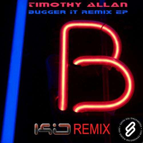 Bugger It - Timothy Allan (KIO Remix)