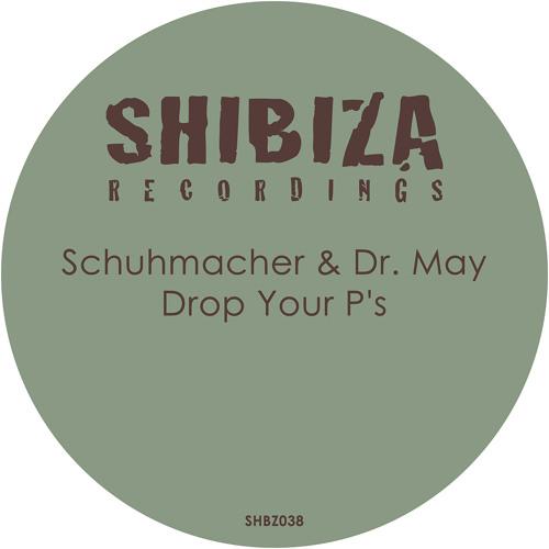 Schuhmacher & Dr. May - Drop Your P's (Original Mix) #15 on Beatport INDIE DANCE / NU DISCO TOP 100!