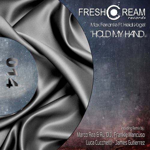FCR014. 01 Max Ferrante Ft. Heidi Vogel - Hold My Hand (Original Mix) TEASER
