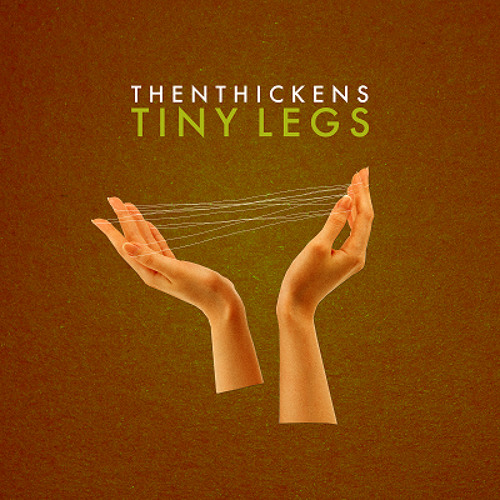 Then Thickens - Tiny Legs
