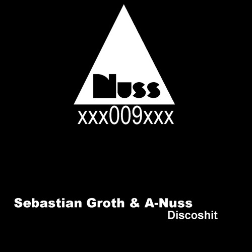 FREE DL - Sebastian Groth & A-Nuss - Discoshit (OUT NOW)