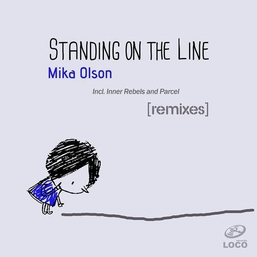 Mika Olson- Standing On The Line (Parcel Remix) [Loco Records]