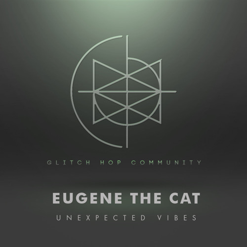Eugene The Cat - Unexpected Vibes [FREE DOWNLOAD]