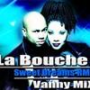 La Bouche - Sweet Dreams RMX Vanny MiX