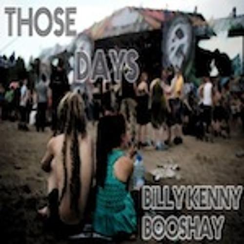 Booshay & Billy Kenny - Those Days *Free D/L
