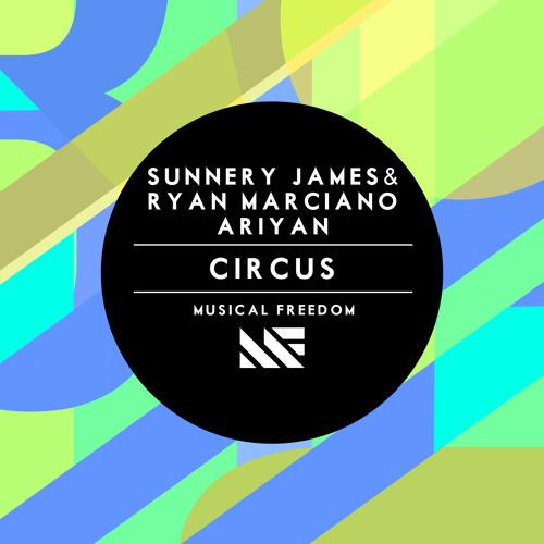 Sunnery james & Ryan Marciano, Ariyan - Circus (Original Mix)[OUT NOW]