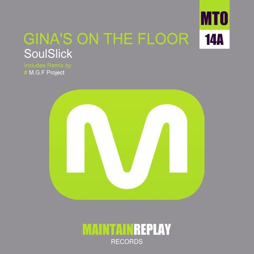 SoulSlick - Gina's On The Floor (M.G.F Project's Chicago Vs Detroit Mix)  **Out Now**