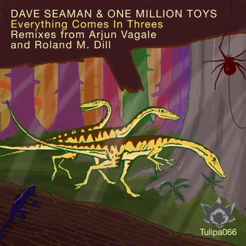 Dave Seaman & One Million Toys 'Everything Comes In Threes'