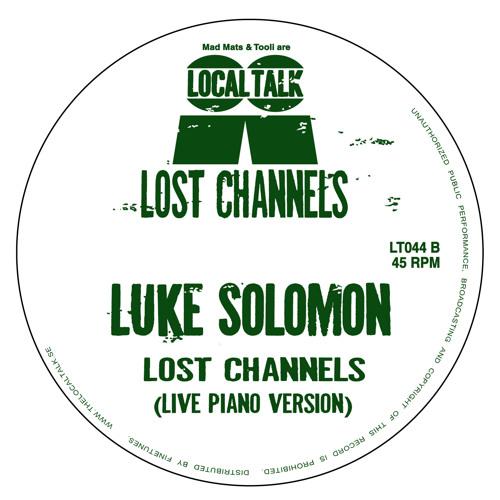 Luke Solomon - Lost Channels(Lost Channels (Live Piano version) (12'' - LT044, Side B1)