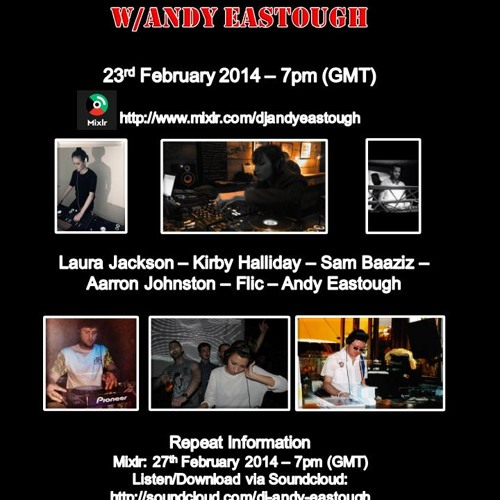 Deeper Sounds w/Andy Eastough - 23.02.14 - Kirby H, Azz Johnston, Laura Jackson, Flic & Sam Baaziz