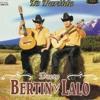 Bertin Y Lalo- La Vida Es Una Copa De Licor mp3