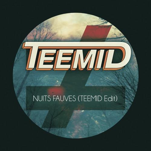 FAUVE - Nuits Fauves (TEEMID Edit)