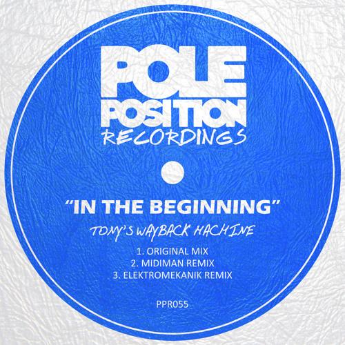 """Tony's Wayback Machine - """"In The Beginning"""" (Elektromekanik Remix)"""