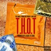 T.H.O.T. - The Game feat. Problem, Huddy, & Bad Lucc