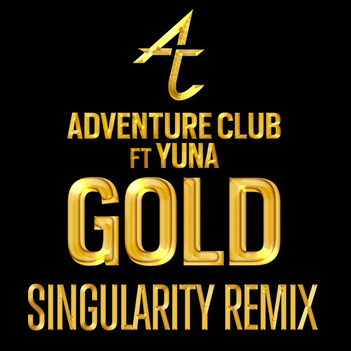 Adventure Club - Gold (Singularity Remix)