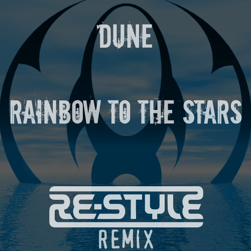 Dune - Rainbow To The Stars (Re-Style Remix)