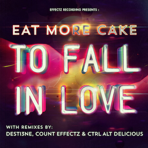 Eat More Cake & missdavinalee  - To Fall In Love - Out Soon