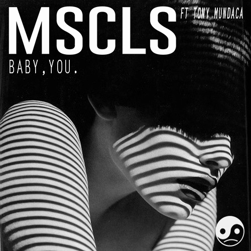 MSCLS Ft Tony Mundaca - Baby, You.