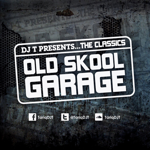 The Classics: OLD SKOOL GARAGE - @TariqDJT