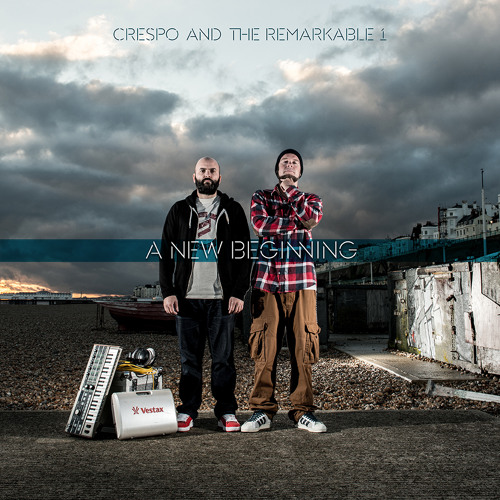 A New Beginning - Crespo & The Remarkable 1
