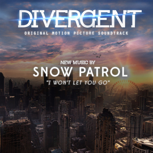 Snow Patrol - I Won't Let You Go (Divergent Soundtrack)