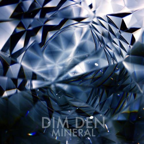 Dim Den - Mineral