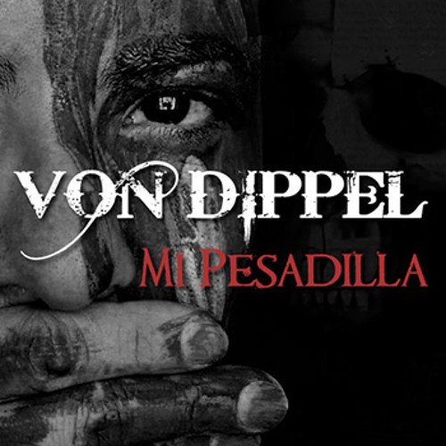 VON DIPPEL - MI PESADILLA