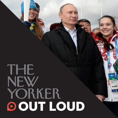 The New Yorker Out Loud: David Remnick on Putin's Russia