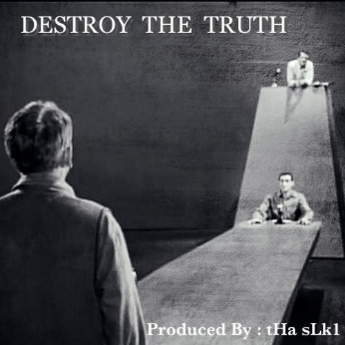 Destroy The Truth