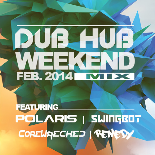 Dub Hub Weekend Mix - EP:003 feat. COREWRECKED