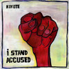 Koyote - I Stand Accused