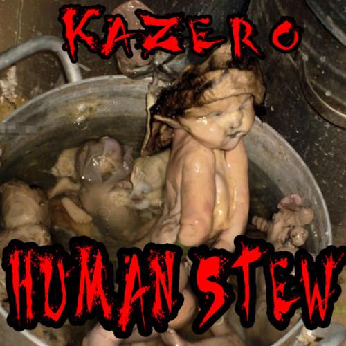 Kazero - Human Stew (Original Mix)