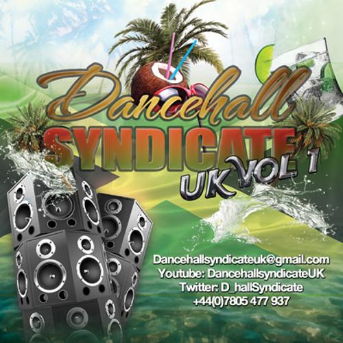 Dancehall Syndicate Volume One (New Schl/Old Schl Dancehall/Reggae)