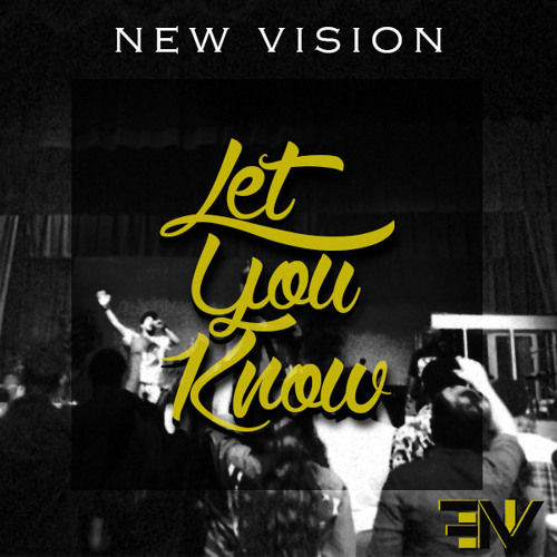 New Vision - Let You Know