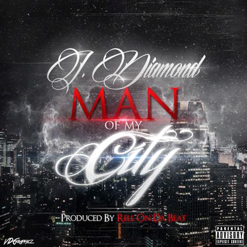 J.Diamond - Man Of My City