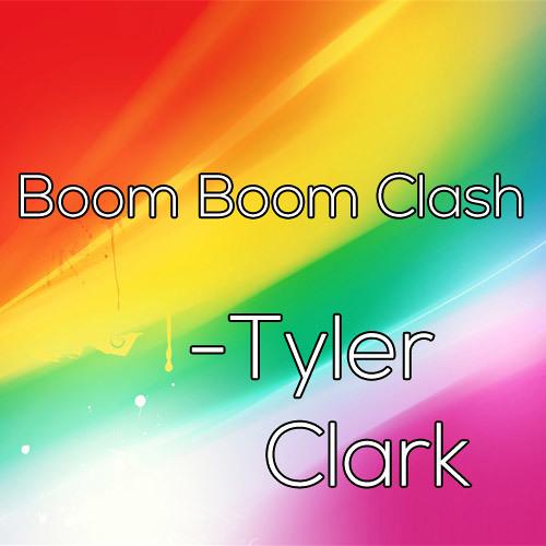 Tyler Clark - Boom Boom Clash