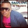 BabyLove - El Valiente (Champeta Urbana)