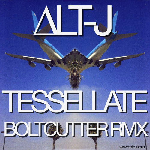 "Alt-J - Tessellate (Boltcutter Remix) // click ""Buy"" to download"