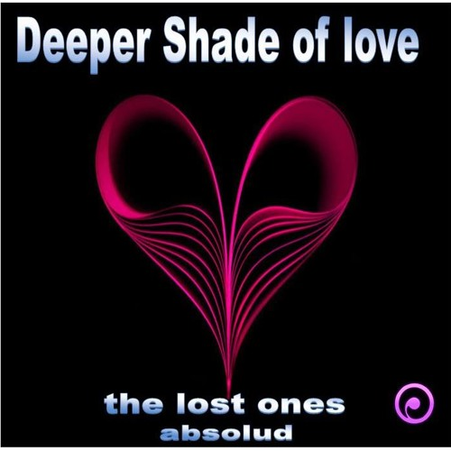 Deeper Shade Of Love -The Lost Ones