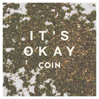COIN - It's Okay