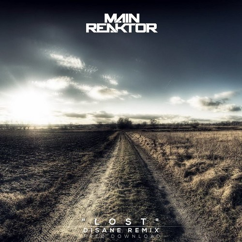 Main Reaktor ft. Scar - Lost (Disane Remix) [FREE RELEASE]
