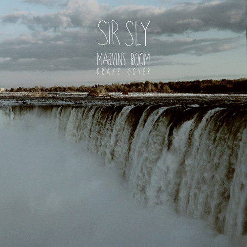 Sir Sly - Marvin's Room (Drake Cover)