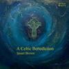 A Celtic Benediction (excerpt)