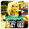 Djchan-Crazy Kids To Criminal Vibes [BOOTLEGMUSH  BREAK HYPE MUD & BLD CHANTRAXXREMIX]130bpm