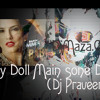 Baby Doll Sone di remix dj Praveen Mix