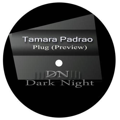 Tamara Padrao - Plug (Preview) [DARK NIGHT]